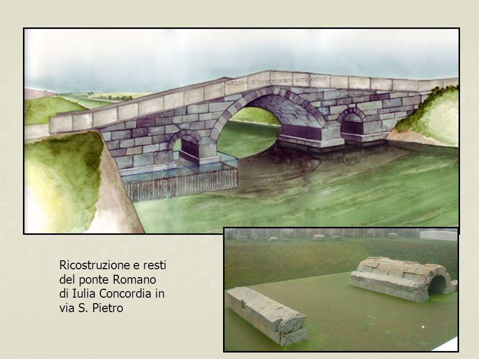 Ricostruzione e resti del ponte Romano di Iulia Concordia in via S. Pietro