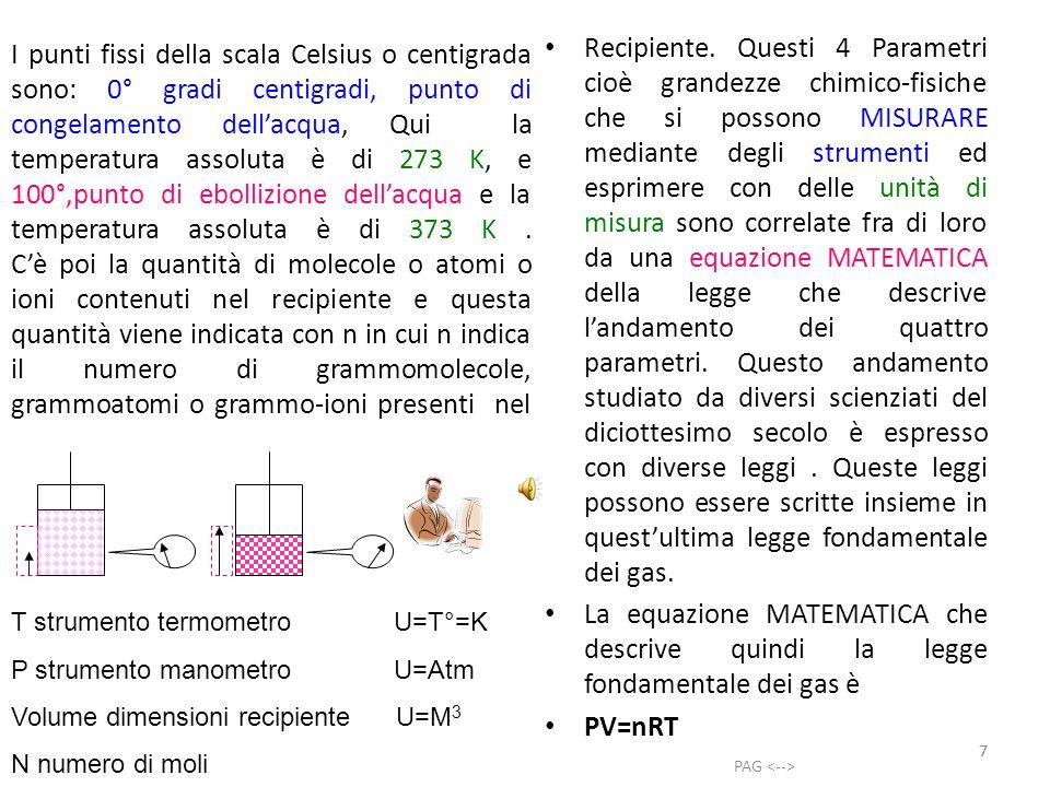 8 PV=nRT Nellequazione su riportata, per avere dei risultati esatti bisogna esprimere le grandezze nelle unità di misura coerenti fra di loro come quelle di seguito descritte.
