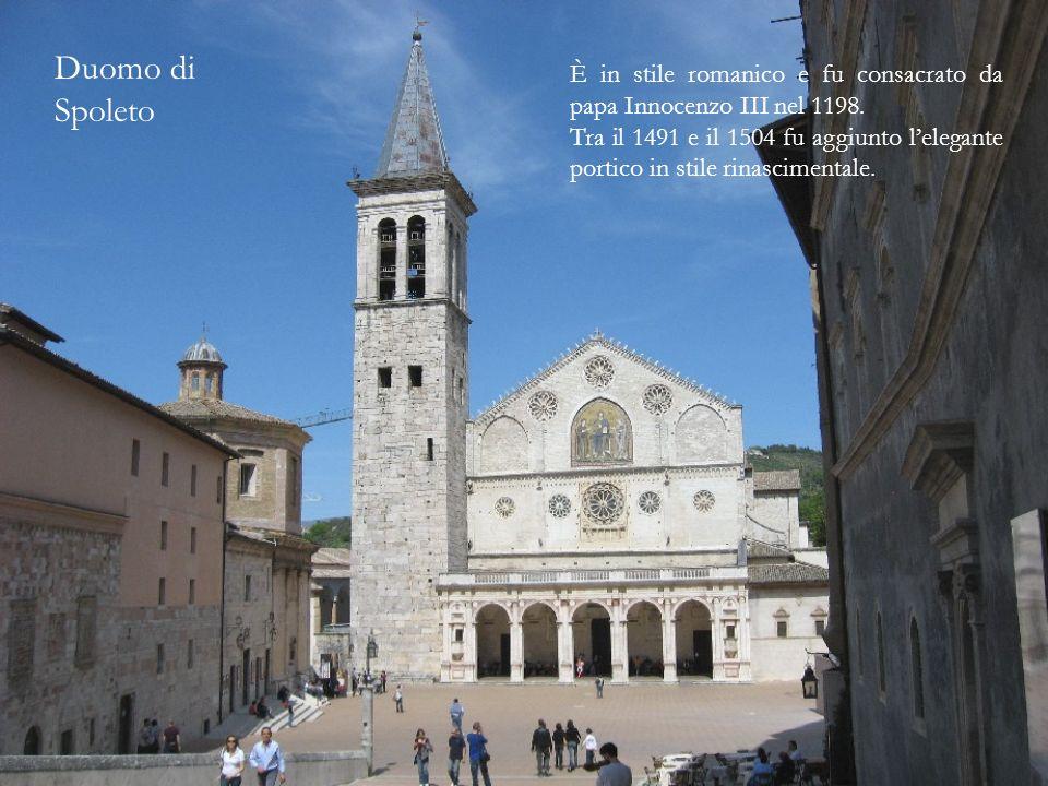 Duomo di Spoleto È in stile romanico e fu consacrato da papa Innocenzo III nel 1198.