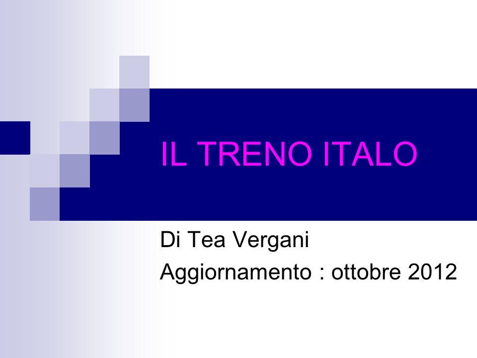 IL TRENO ITALO Di Tea Vergani Aggiornamento : ottobre 2012