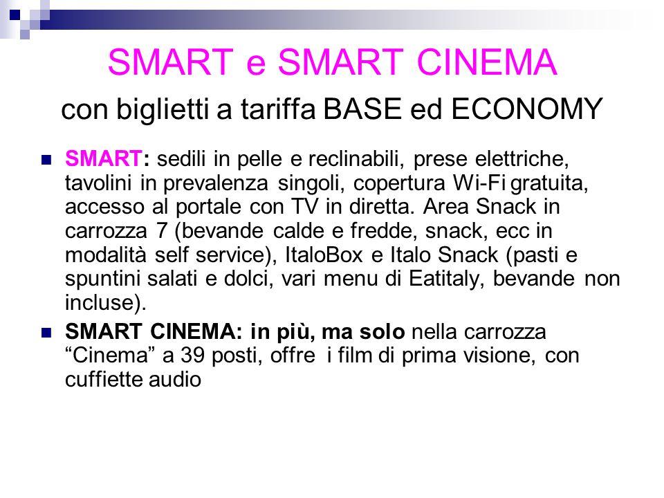 SMART e SMART CINEMA con biglietti a tariffa BASE ed ECONOMY SMART: sedili in pelle e reclinabili, prese elettriche, tavolini in prevalenza singoli, c