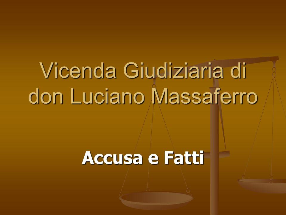 Vicenda Giudiziaria di don Luciano Massaferro Accusa e Fatti