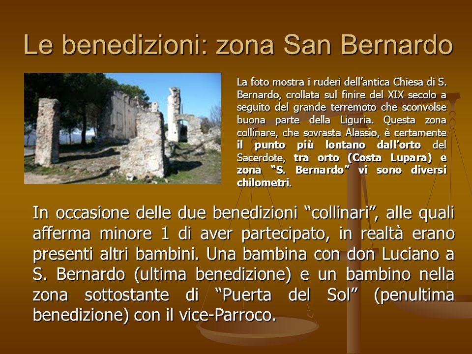Le benedizioni: zona San Bernardo In occasione delle due benedizioni collinari, alle quali afferma minore 1 di aver partecipato, in realtà erano presenti altri bambini.