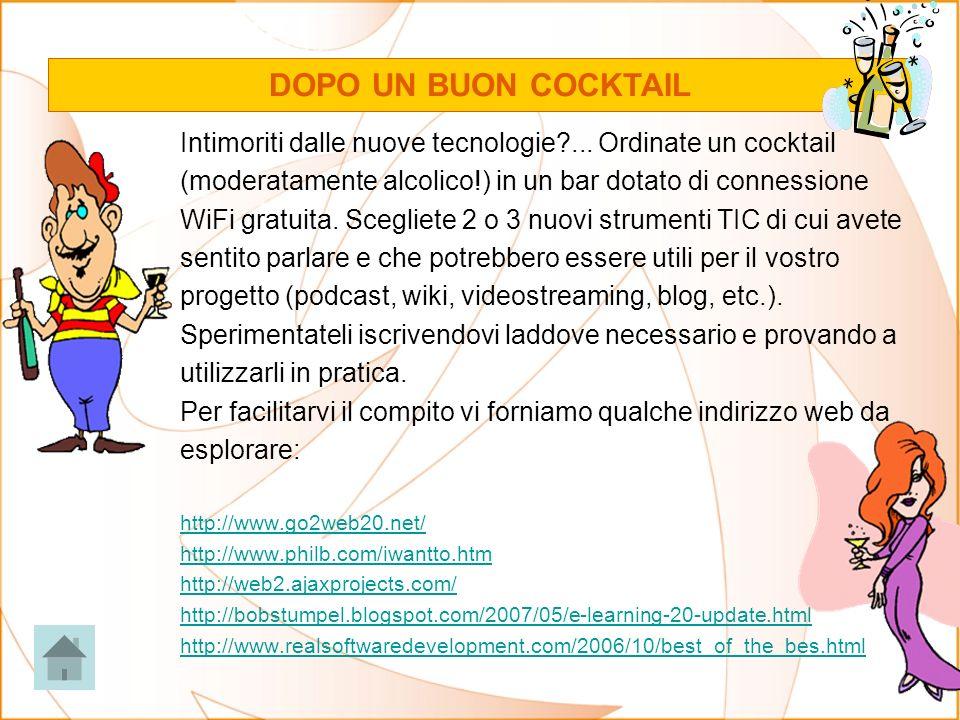 Intimoriti dalle nuove tecnologie?... Ordinate un cocktail (moderatamente alcolico!) in un bar dotato di connessione WiFi gratuita. Scegliete 2 o 3 nu