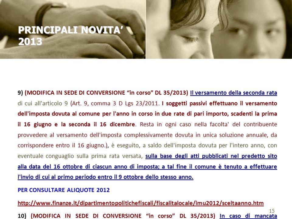 9) (MODIFICA IN SEDE DI CONVERSIONE in corso DL 35/2013) Il versamento della seconda rata di cui all'articolo 9 (Art. 9, comma 3 D Lgs 23/2011. I sogg