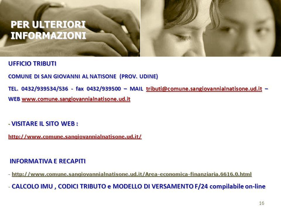 UFFICIO TRIBUTI COMUNE DI SAN GIOVANNI AL NATISONE (PROV. UDINE) TEL. 0432/939534/536 - fax 0432/939500 – MAIL tributi@comune.sangiovannialnatisone.ud