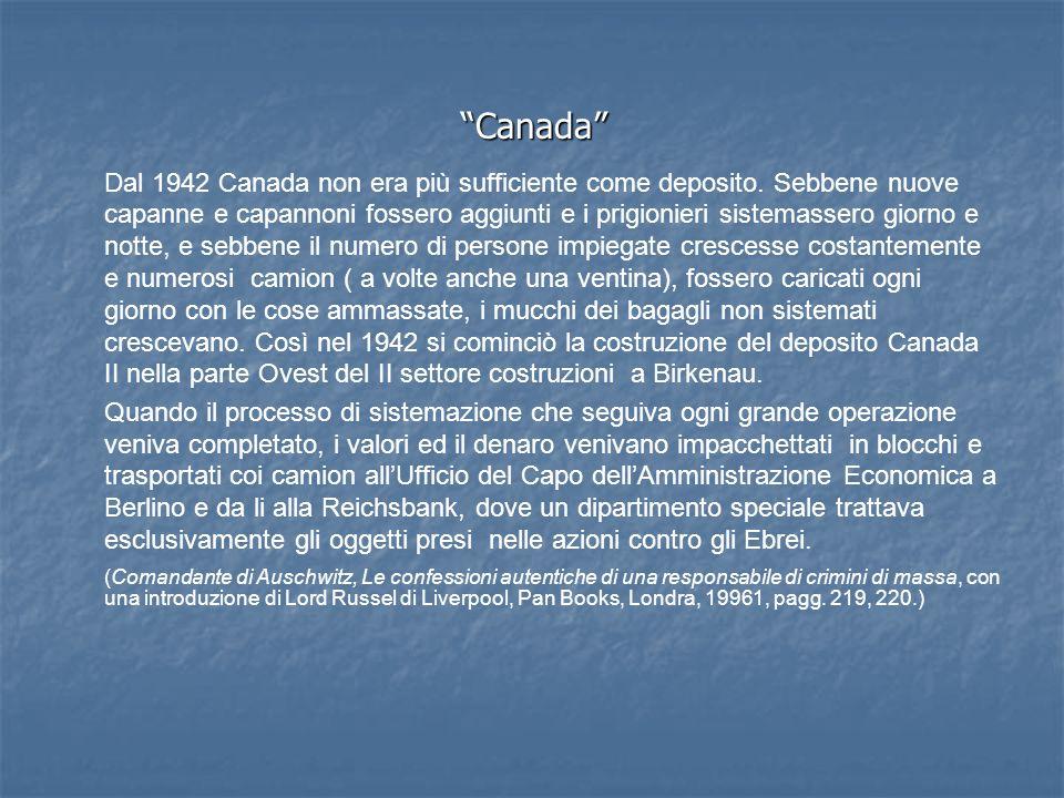 Canada Dal 1942 Canada non era più sufficiente come deposito.