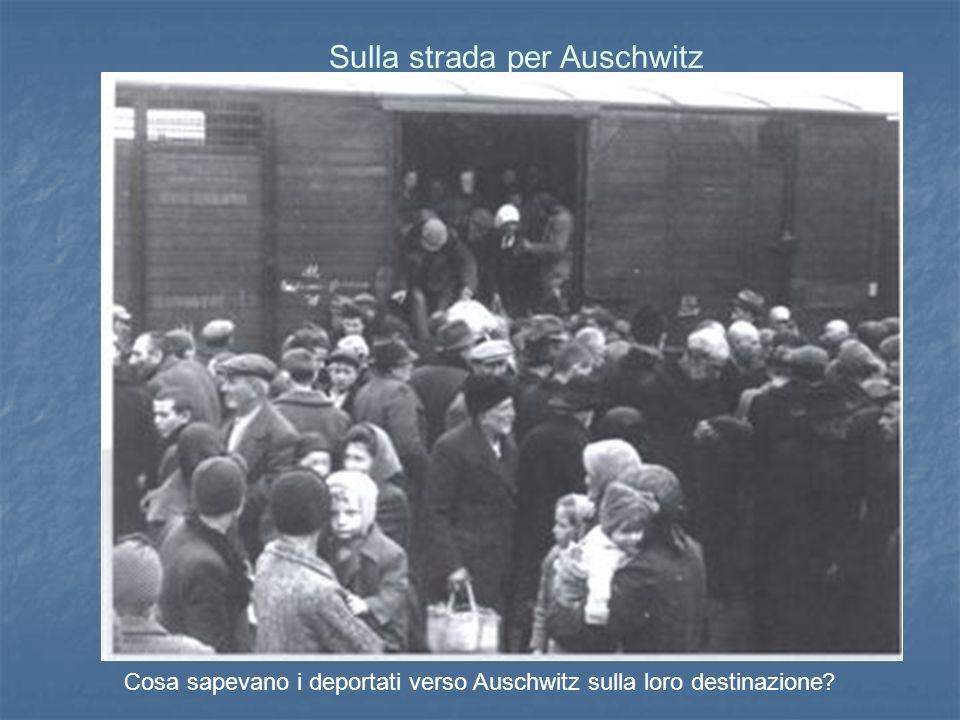 Cosa sapevano i deportati verso Auschwitz sulla loro destinazione Sulla strada per Auschwitz