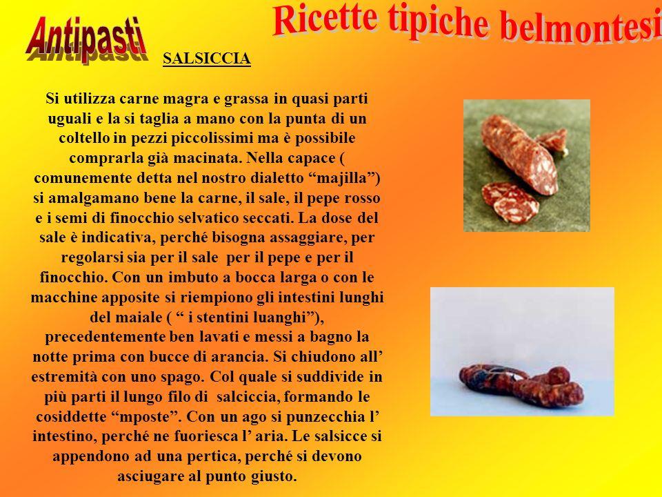SALSICCIA Si utilizza carne magra e grassa in quasi parti uguali e la si taglia a mano con la punta di un coltello in pezzi piccolissimi ma è possibil