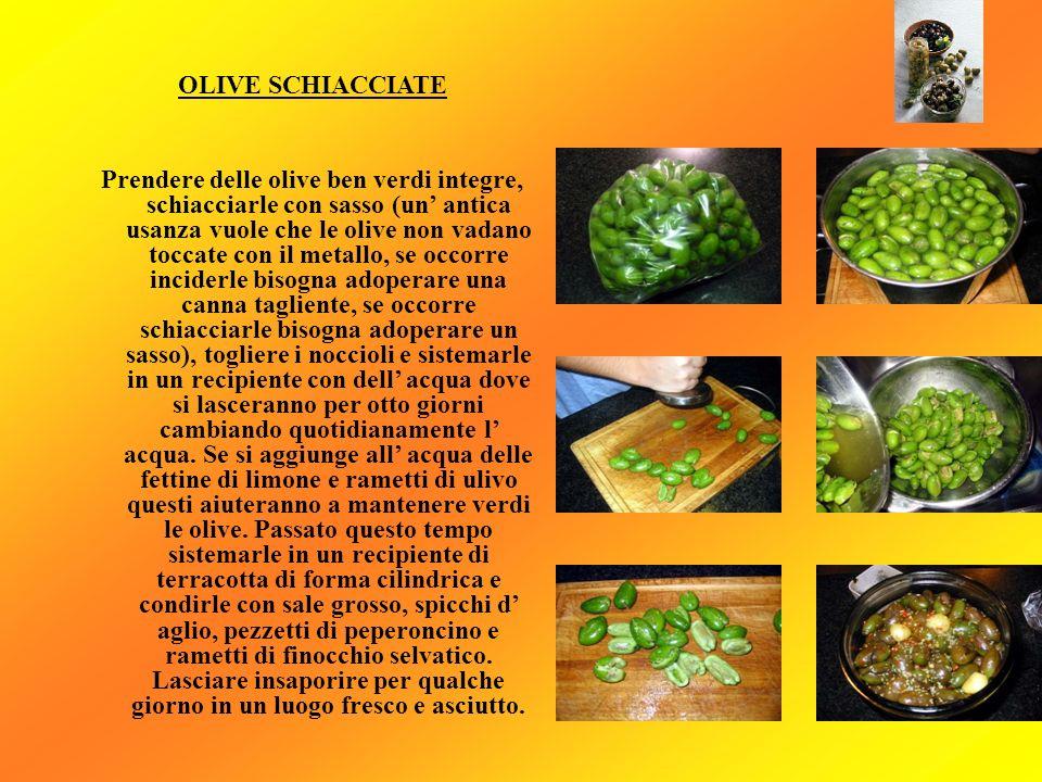 OLIVE SCHIACCIATE Prendere delle olive ben verdi integre, schiacciarle con sasso (un antica usanza vuole che le olive non vadano toccate con il metall