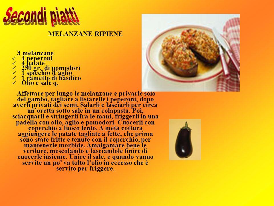 MELANZANE RIPIENE 3 melanzane 4 peperoni 4 patate 250 gr. di pomodori 1 spicchio daglio 1 rametto di basilico Olio e sale q. Affettare per lungo le me