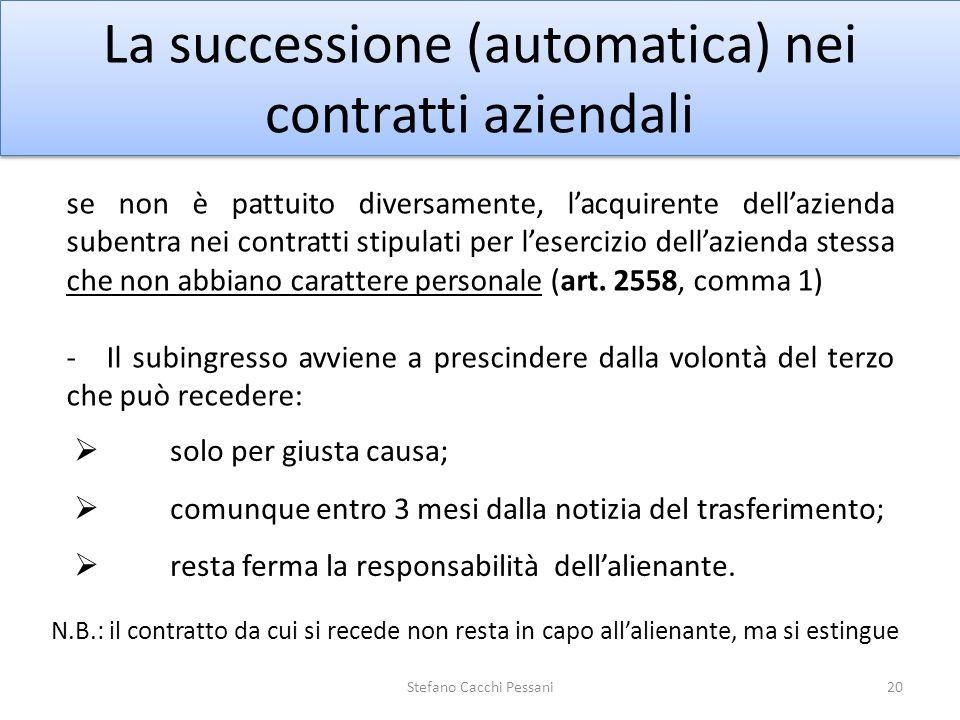 20 La successione (automatica) nei contratti aziendali se non è pattuito diversamente, lacquirente dellazienda subentra nei contratti stipulati per le