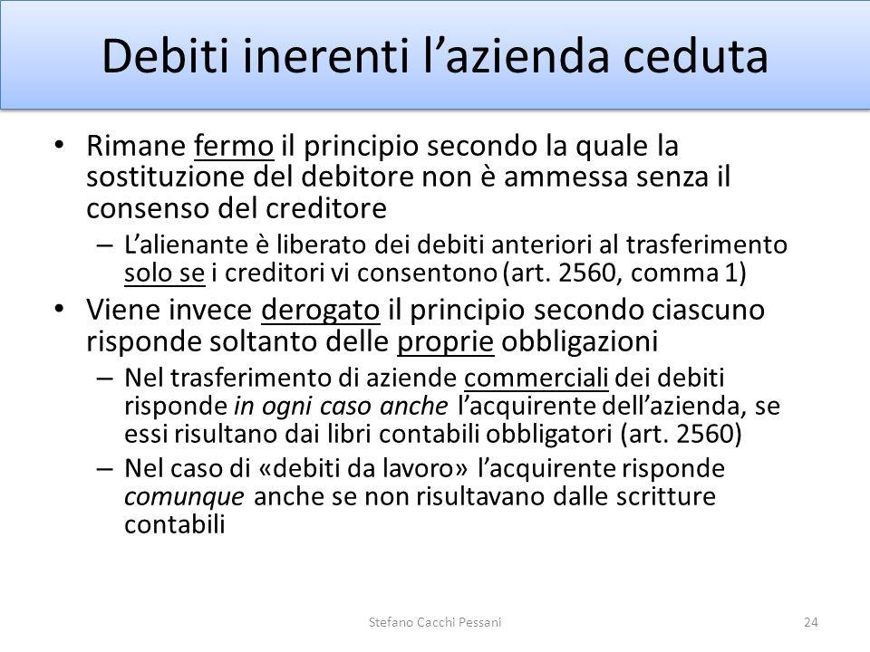 Debiti inerenti lazienda ceduta Rimane fermo il principio secondo la quale la sostituzione del debitore non è ammessa senza il consenso del creditore