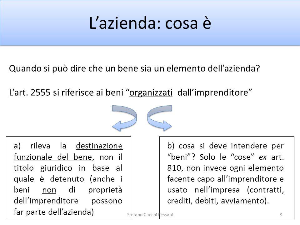 3 Lazienda: cosa è Quando si può dire che un bene sia un elemento dellazienda? Lart. 2555 si riferisce ai beni organizzati dallimprenditore a) rileva