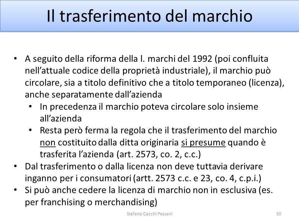 50 Il trasferimento del marchio A seguito della riforma della l. marchi del 1992 (poi confluita nellattuale codice della proprietà industriale), il ma