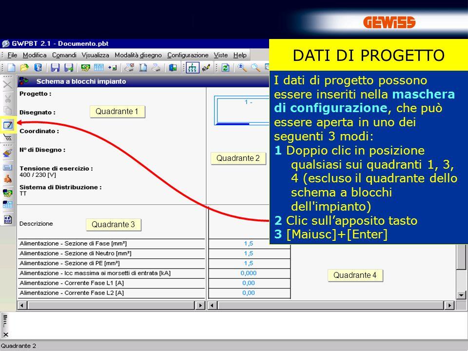14 DATI DI PROGETTO I dati di progetto possono essere inseriti nella maschera di configurazione, che può essere aperta in uno dei seguenti 3 modi: 1 D