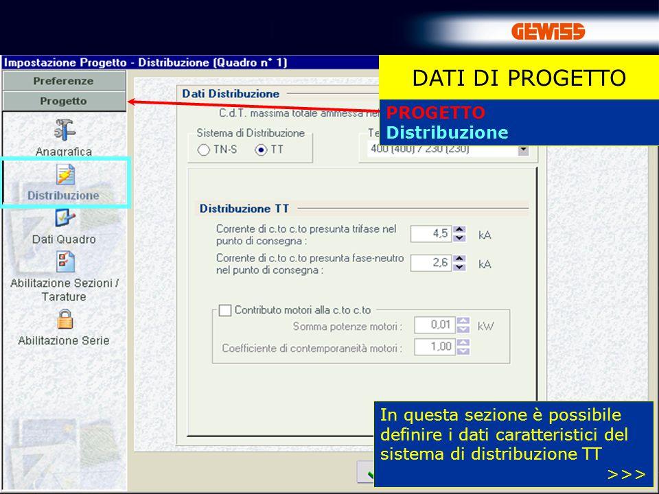 28 PROGETTO Distribuzione DATI DI PROGETTO In questa sezione è possibile definire i dati caratteristici del sistema di distribuzione TT >>>