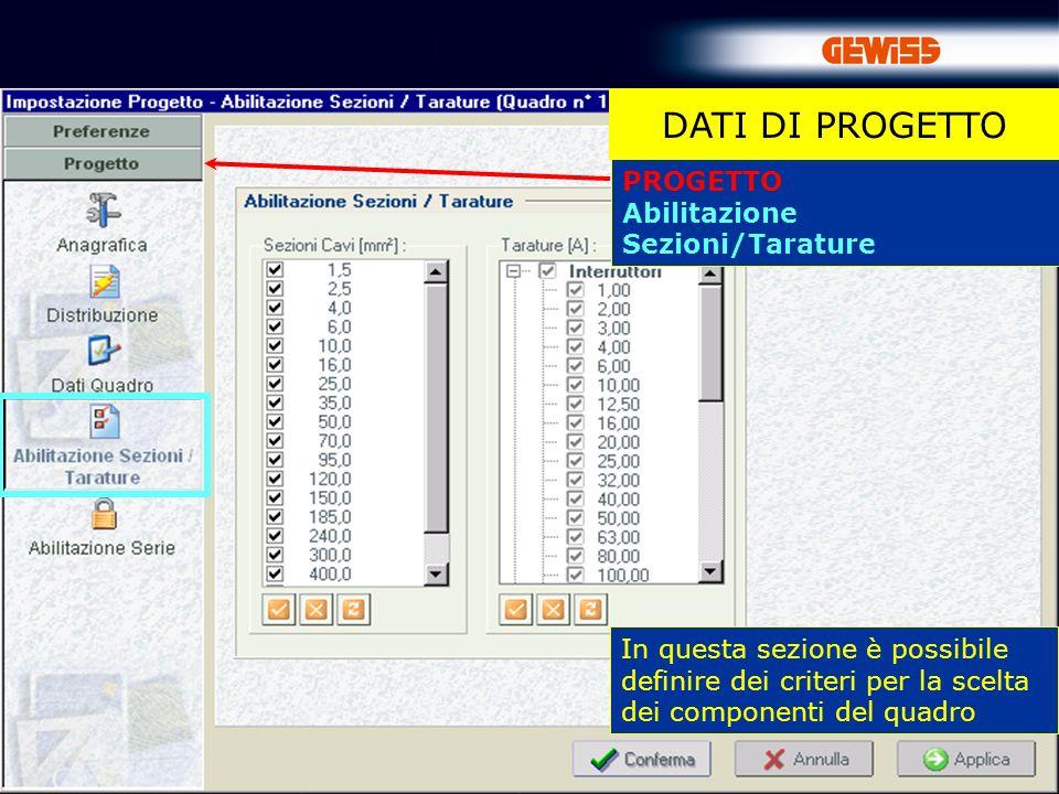 31 PROGETTO Abilitazione Sezioni/Tarature DATI DI PROGETTO In questa sezione è possibile definire dei criteri per la scelta dei componenti del quadro