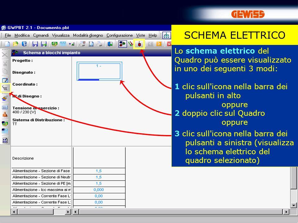 33 SCHEMA ELETTRICO Lo schema elettrico del Quadro può essere visualizzato in uno dei seguenti 3 modi: 1 clic sull'icona nella barra dei pulsanti in a