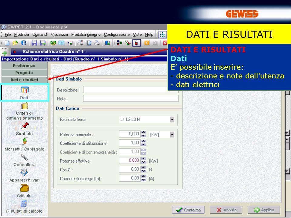 40 DATI E RISULTATI Dati E possibile inserire: - descrizione e note dell'utenza - dati elettrici DATI E RISULTATI