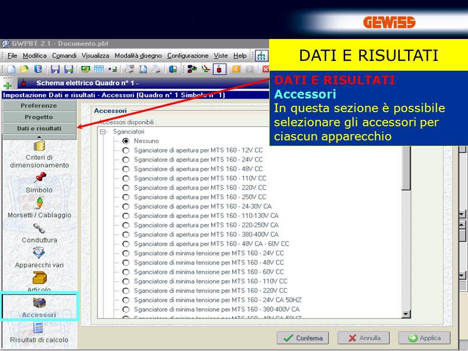 53 DATI E RISULTATI Accessori In questa sezione è possibile selezionare gli accessori per ciascun apparecchio DATI E RISULTATI
