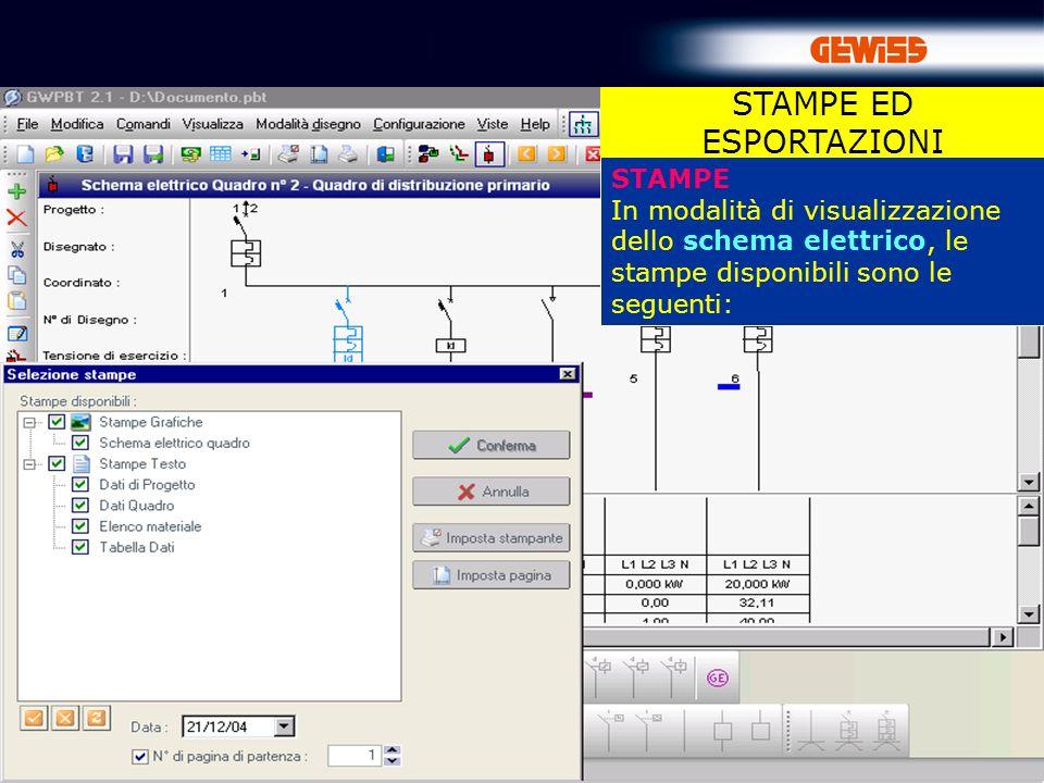80 STAMPE In modalità di visualizzazione dello schema elettrico, le stampe disponibili sono le seguenti: STAMPE ED ESPORTAZIONI