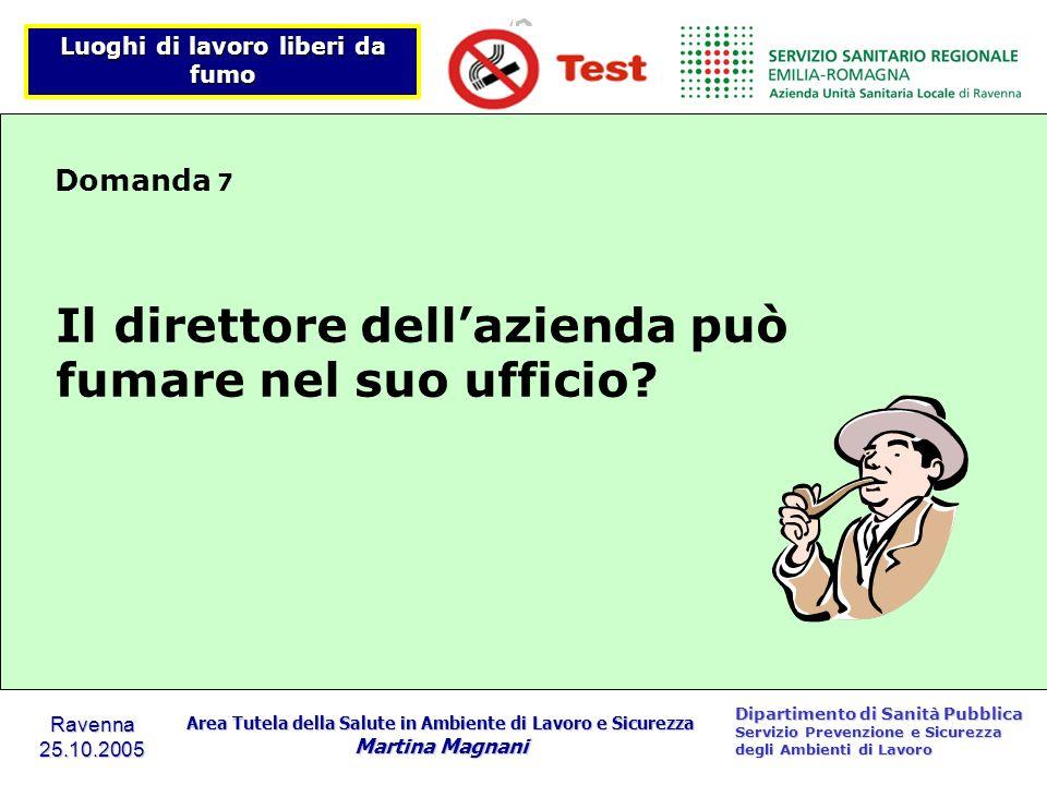 Luoghi di lavoro liberi da fumo Dipartimento di Sanità Pubblica Servizio Prevenzione e Sicurezza degli Ambienti di Lavoro Ravenna 25.10.2005 Area Tute