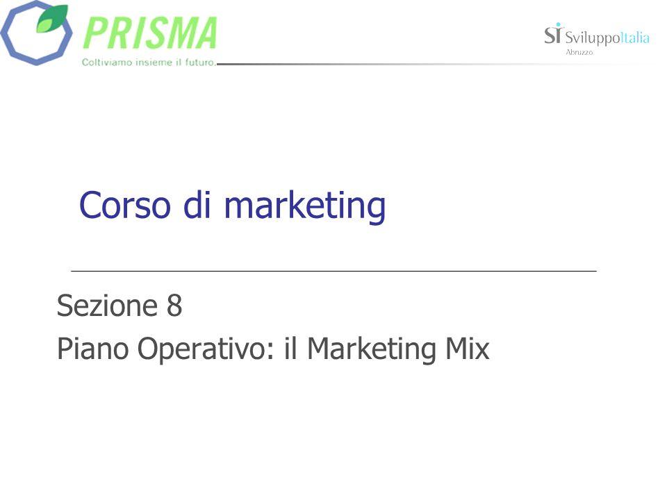 Corso di marketing Sezione 8 Piano Operativo: il Marketing Mix