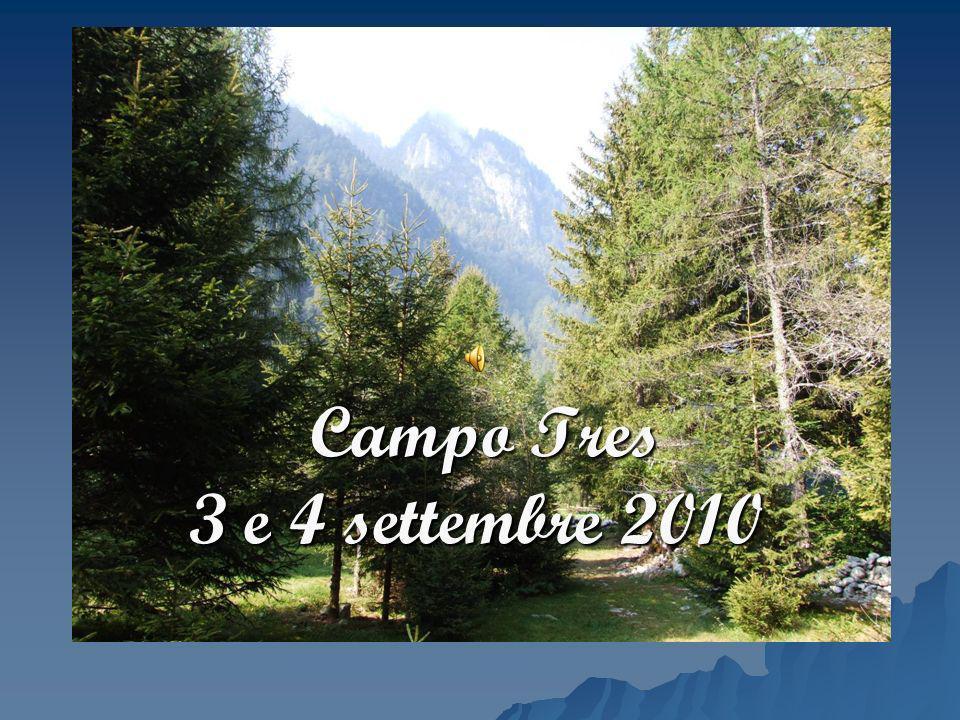Campo Tres 3 e 4 settembre 2010 Campo Tres 3 e 4 settembre 2010