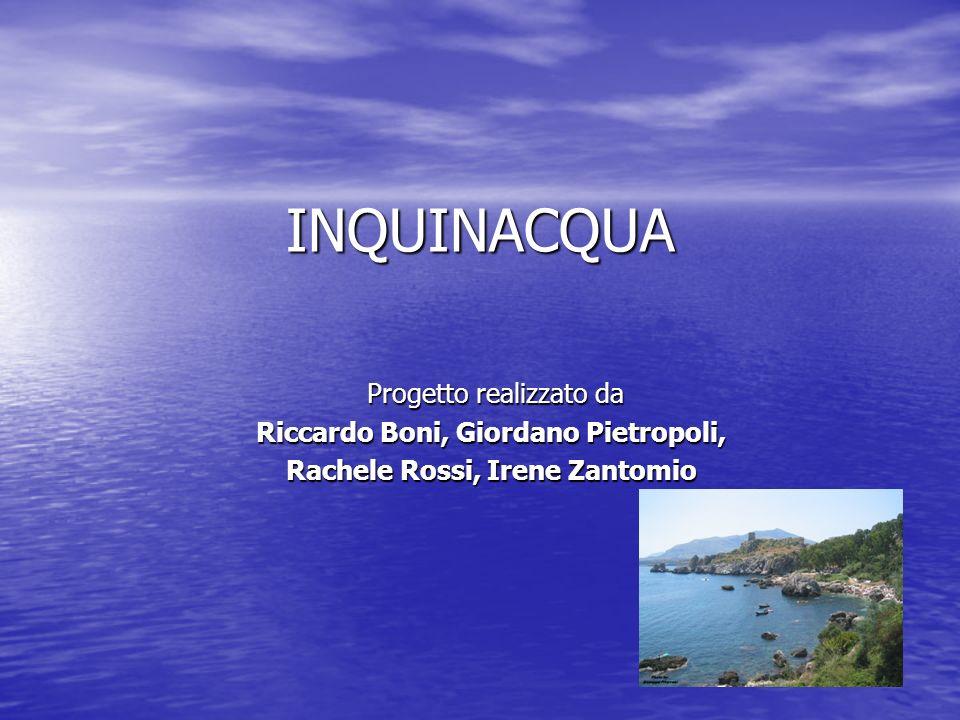 INQUINACQUA Progetto realizzato da Riccardo Boni, Giordano Pietropoli, Rachele Rossi, Irene Zantomio