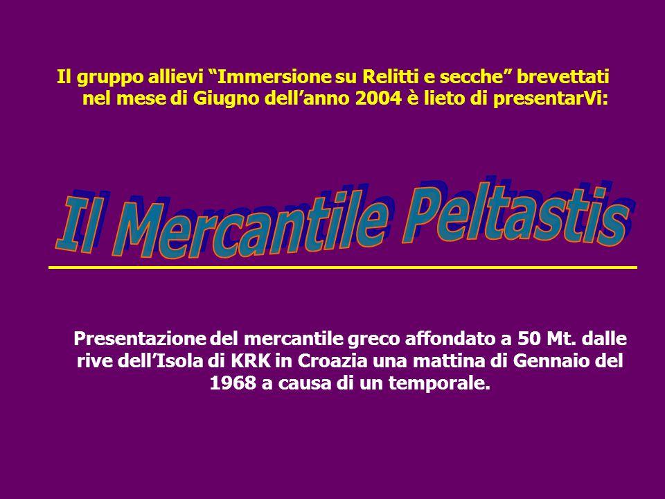Il gruppo allievi Immersione su Relitti e secche brevettati nel mese di Giugno dellanno 2004 è lieto di presentarVi: Presentazione del mercantile greco affondato a 50 Mt.