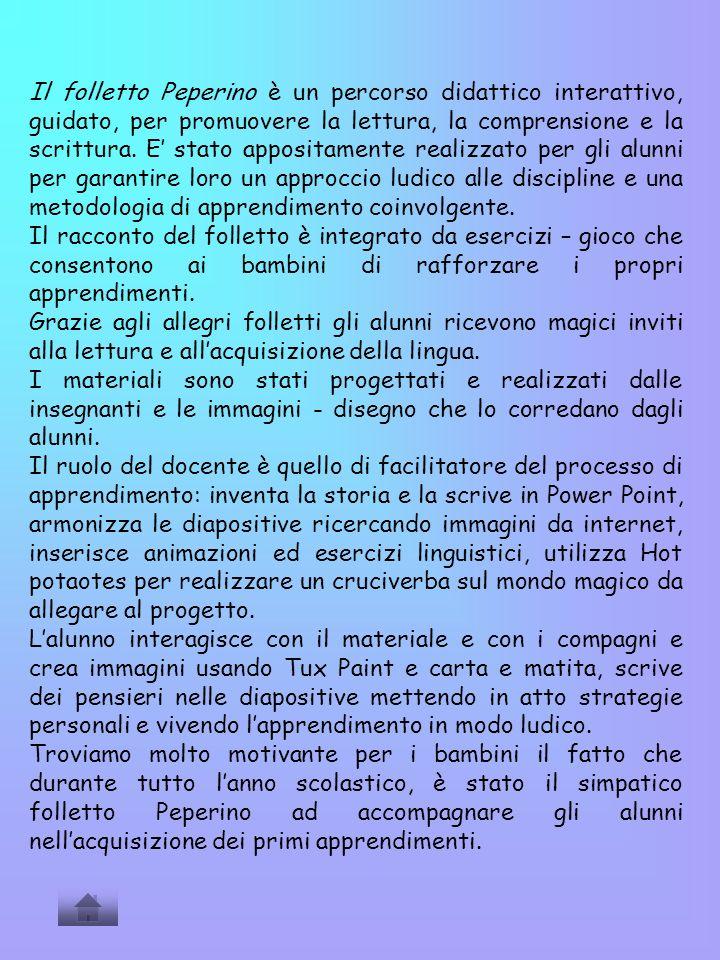 GRUPPO D Benedetti Renata Dalri Tiziana CLASSE DI RIFERIMENTO Prima AMBITO DISCILPLINARELinguistico espressivo e tecnologico TITOLO DEL PROJECT WORK Il folletto Peperino