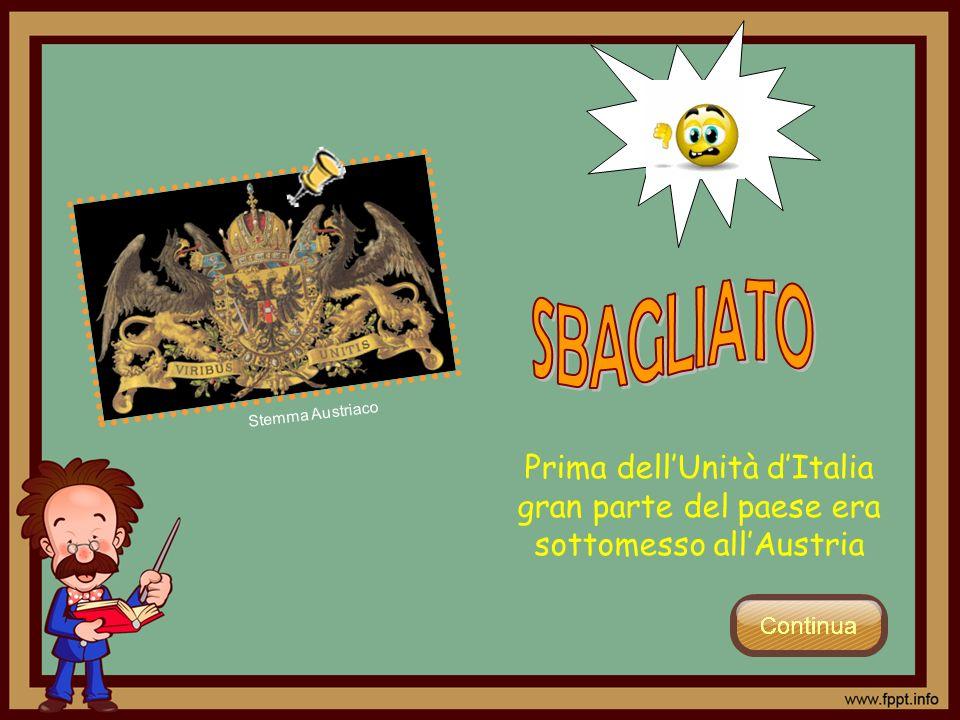 Prima dellUnità dItalia gran parte del paese era sottomesso allAustria Stemma Austriaco