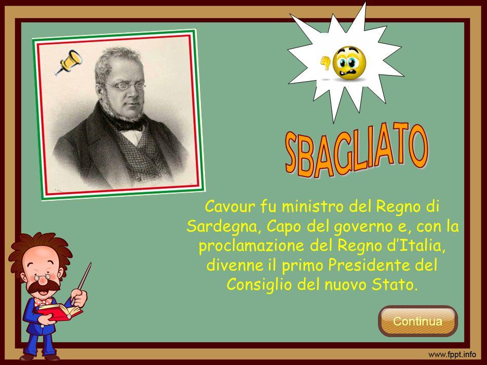 Cavour fu ministro del Regno di Sardegna, Capo del governo e, con la proclamazione del Regno dItalia, divenne il primo Presidente del Consiglio del nu