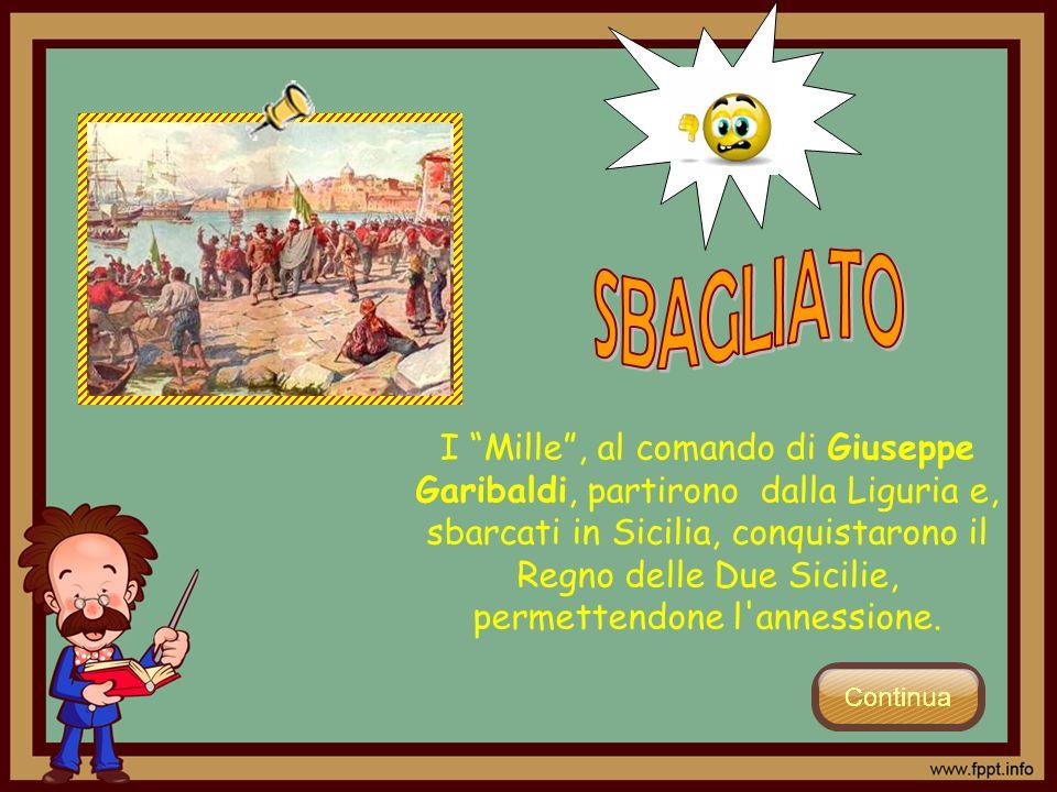 I Mille, al comando di Giuseppe Garibaldi, partirono dalla Liguria e, sbarcati in Sicilia, conquistarono il Regno delle Due Sicilie, permettendone l'a