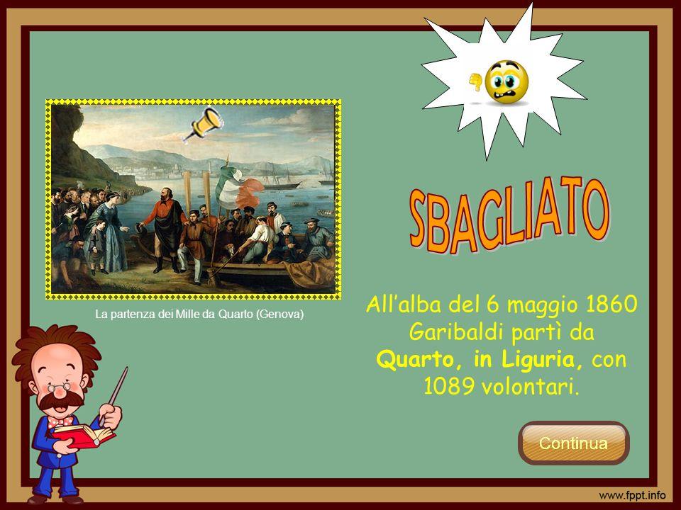 Allalba del 6 maggio 1860 Garibaldi partì da Quarto, in Liguria, con 1089 volontari. La partenza dei Mille da Quarto (Genova)