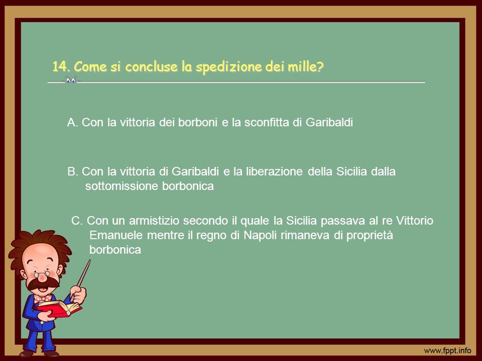 C. Con un armistizio secondo il quale la Sicilia passava al re Vittorio Emanuele mentre il regno di Napoli rimaneva di proprietà borbonica A. Con la v