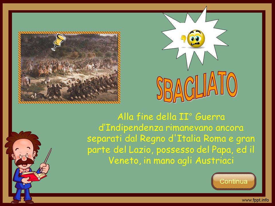 Alla fine della II° Guerra dIndipendenza rimanevano ancora separati dal Regno d'Italia Roma e gran parte del Lazio, possesso del Papa, ed il Veneto, i