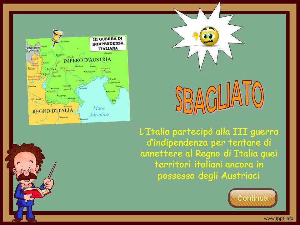 LItalia partecipò alla III guerra dindipendenza per tentare di annettere al Regno di Italia quei territori italiani ancora in possesso degli Austriaci