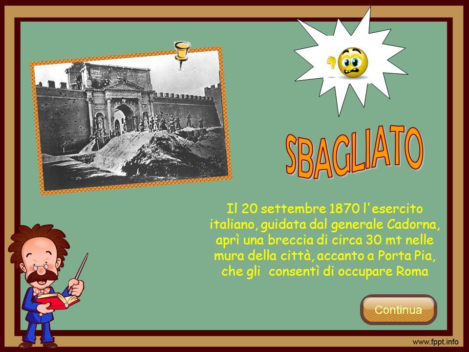 Il 20 settembre 1870 l'esercito italiano, guidata dal generale Cadorna, aprì una breccia di circa 30 mt nelle mura della città, accanto a Porta Pia, c