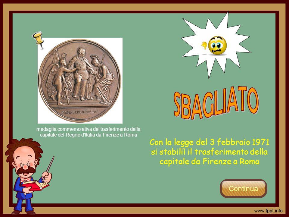 Con la legge del 3 febbraio 1971 si stabiliì il trasferimento della capitale da Firenze a Roma medaglia commemorativa del trasferimento della capitale