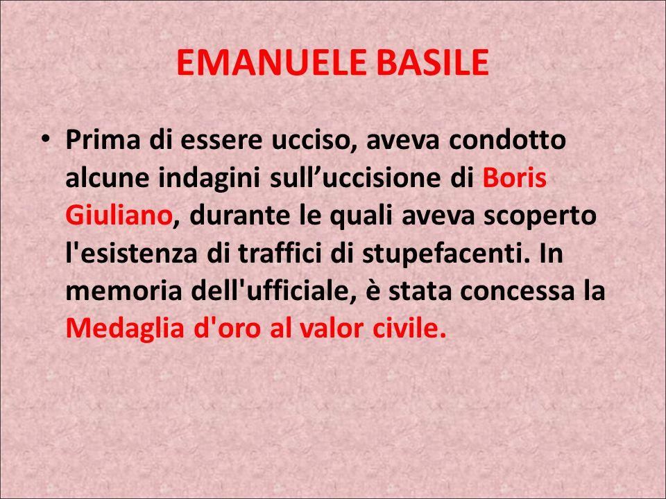 LOTTA ALLA MAFIA EMANUELE BASILE Emanuele Basile è stato un carabiniere italiano, ucciso da Cosa Nostra mentre ritornava a casa con la moglie Silvana