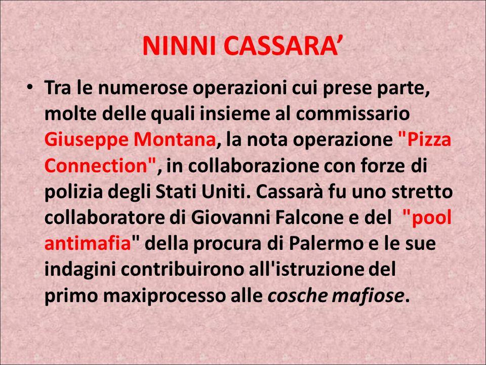 LOTTA ALLA MAFIA NINNI CASSARA Fu Vice Questore Aggiunto della Polizia di Stato in forza presso la questura di Palermo e il vice dirigente della squad