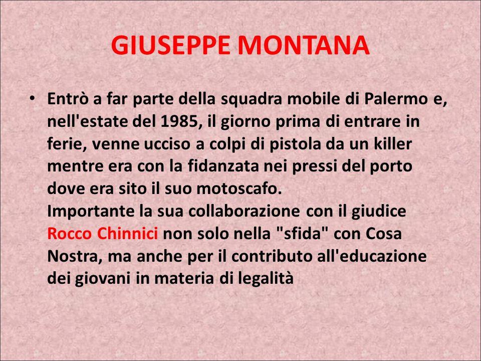 LOTTA ALLA MAFIA GIUSEPPE MONTANA Giuseppe Montana, nato ad Agrigento nel 1951, si trasferì poi a Catania dove crebbe. Ottenne la laurea in Giurisprud