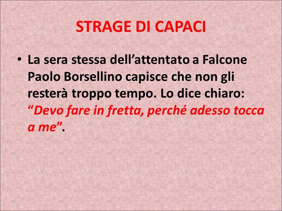 STRAGE DI CAPACI Ma il 23 maggio 1992 con un gravissimo attentato, la macchina di Falcone viene fatta esplodere sull'autostrada che collega Palermo e