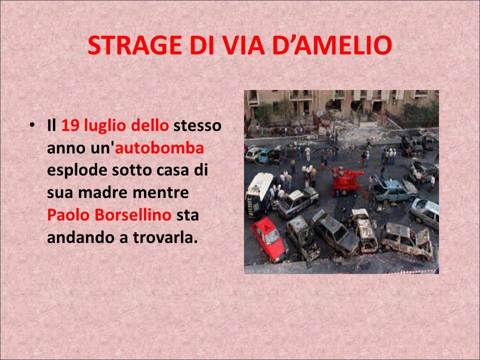 STRAGE DI CAPACI La sera stessa dellattentato a Falcone Paolo Borsellino capisce che non gli resterà troppo tempo. Lo dice chiaro:Devo fare in fretta,