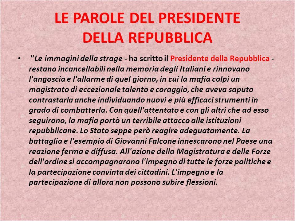 IL RICORDO DEL PRESIDENTE DELLA REPUBBLICA Il Presidente della Repubblica Giorgio Napolitano in occasione del 16° anniversario della strage di Capaci,