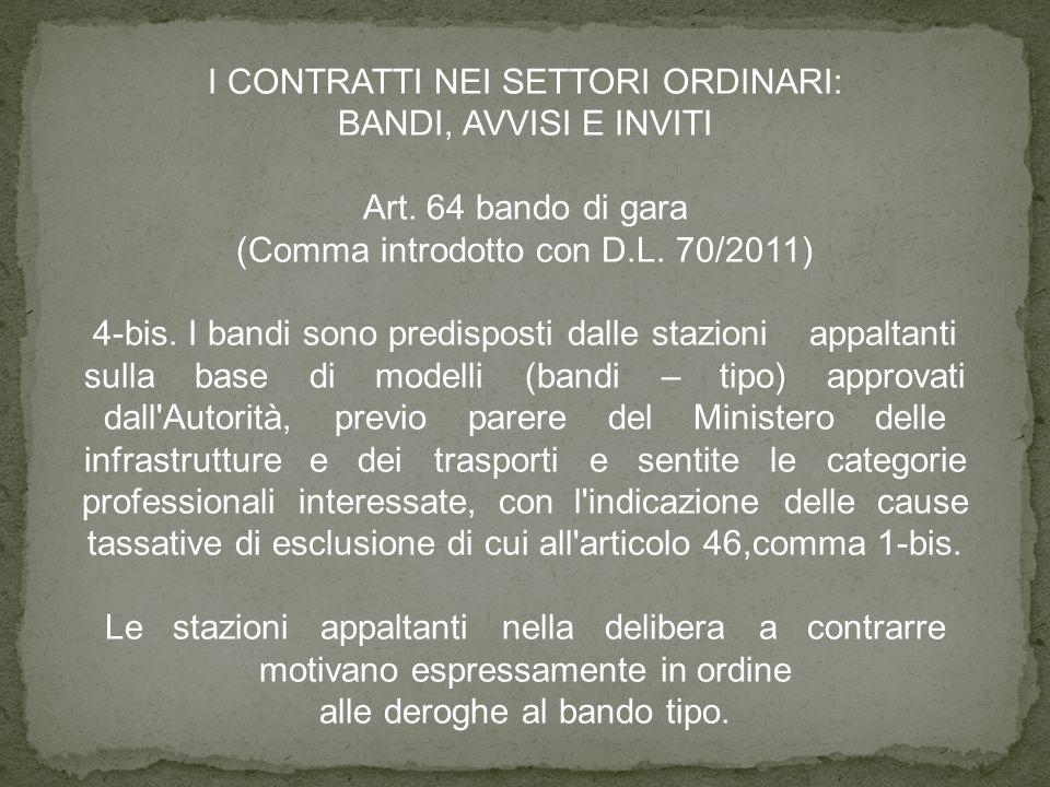 I CONTRATTI NEI SETTORI ORDINARI: BANDI, AVVISI E INVITI Art.