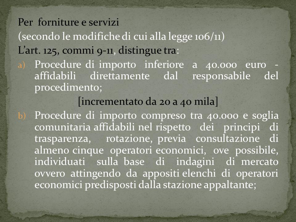 Per forniture e servizi (secondo le modifiche di cui alla legge 106/11) Lart.