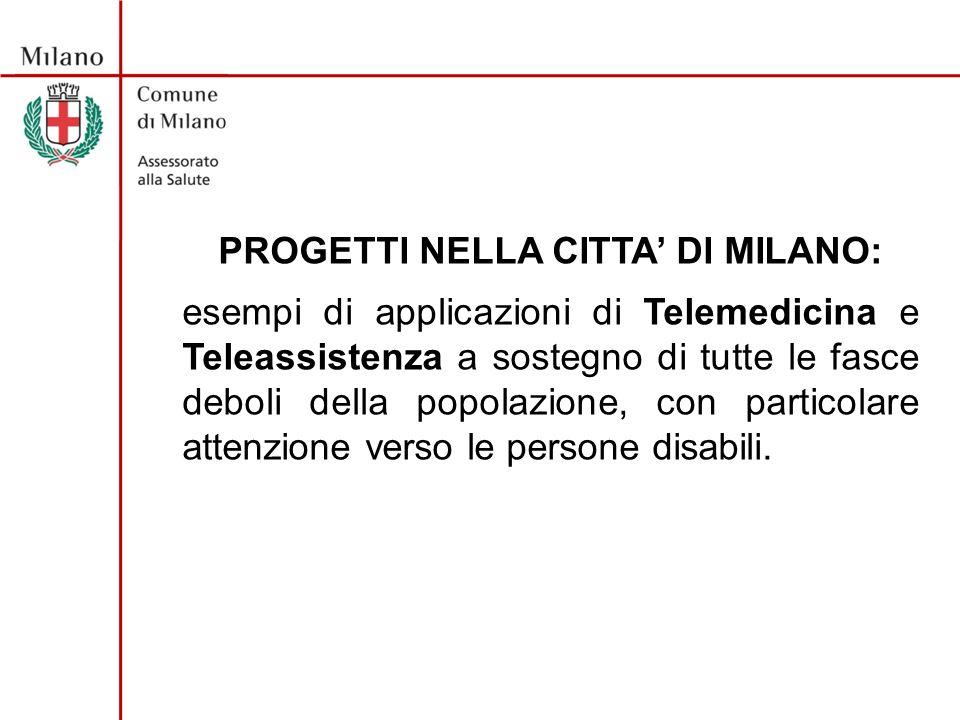TELEMEDICINA Il progetto di Telemedicina in collaborazione con Europ Assistance, prevede il coinvolgimento di 10 Comunità Socio Sanitarie per Disabili del Comune di Milano per un totale di 100 utenti per un periodo di 10 mesi a partire da maggio 2008.